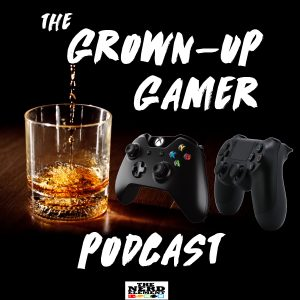 The Grown-Up Gamer
